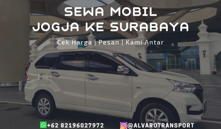Harga Sewa Mobil Dari Jogja Ke Surabaya By Alvaro Transport Alvaro Transport